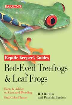 Barron's Reptile Keeper's Guides Red-Eyed Treefrogs and Other Leaf Frogs